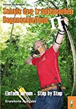 Schule des traditionellen Bogenschießens II: Einfach lernen - Step by Step Erweiterte Ausgabe