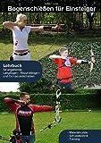 Kostka-Sport Bogenschießen für Einsteiger: Bogensport für Einsteiger